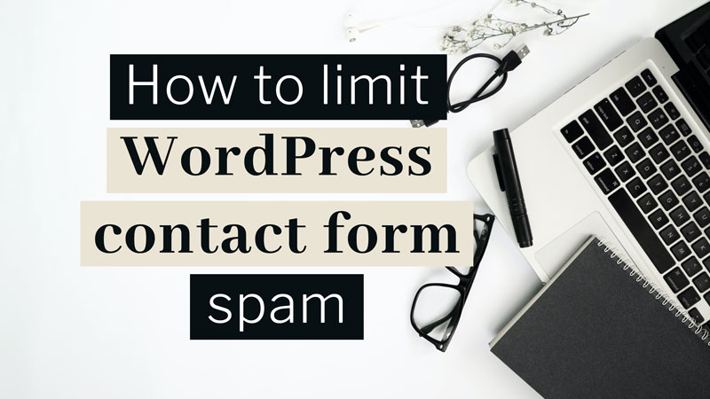 How to limit WordPress contact form spam
